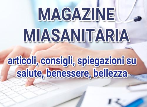 Magazine di miasanitaria.it - articoli su salute e benessere